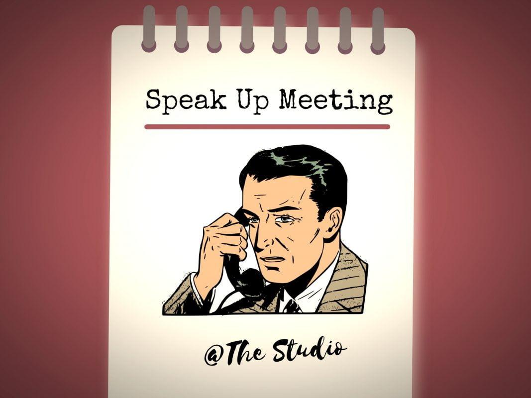 Speak Up Meeting